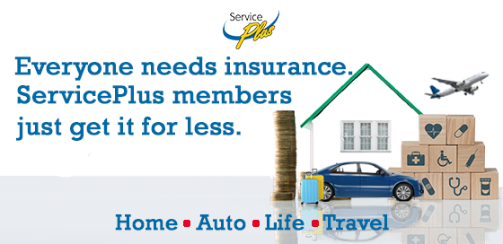 Save on home, auto, life and travel insurance with ServicePlus